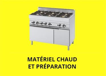 Matériel chaud  et préparation